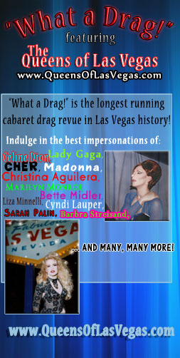 """What a Drag!"" featuring the ""Queens of Las Vegas"""